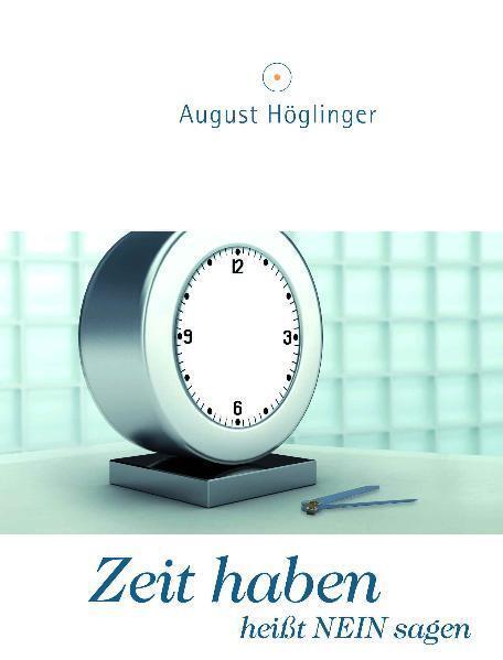 Zeit haben heißt Nein sagen als Buch