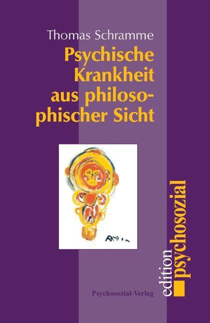 Psychische Krankheit aus philosophischer Sicht als Buch