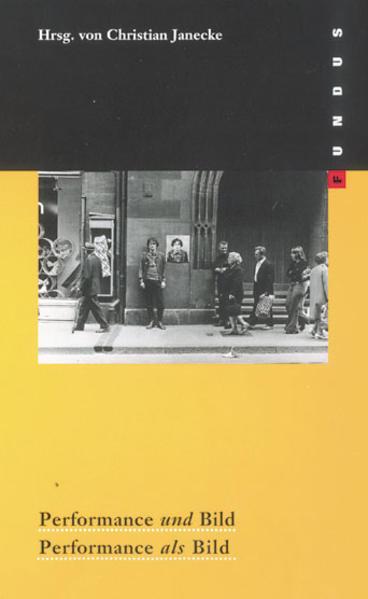 Performance und Bild - Performance als Bild als Buch