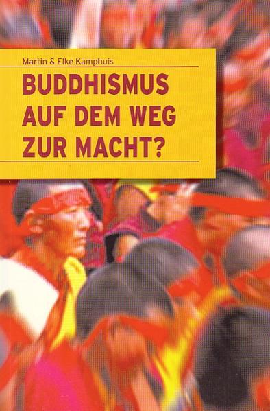 Buddhismus auf dem Weg zur Macht? als Buch