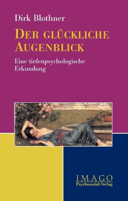 Der glückliche Augenblick als Buch von Dirk Blo...