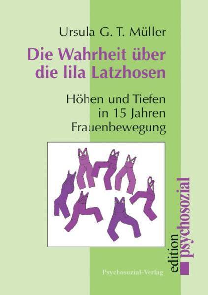 Die Wahrheit über die lila Latzhosen als Buch