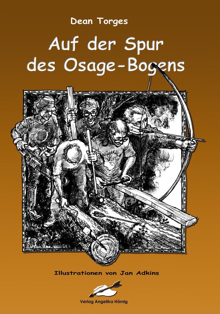 Auf der Spur des Osage-Bogens als Buch
