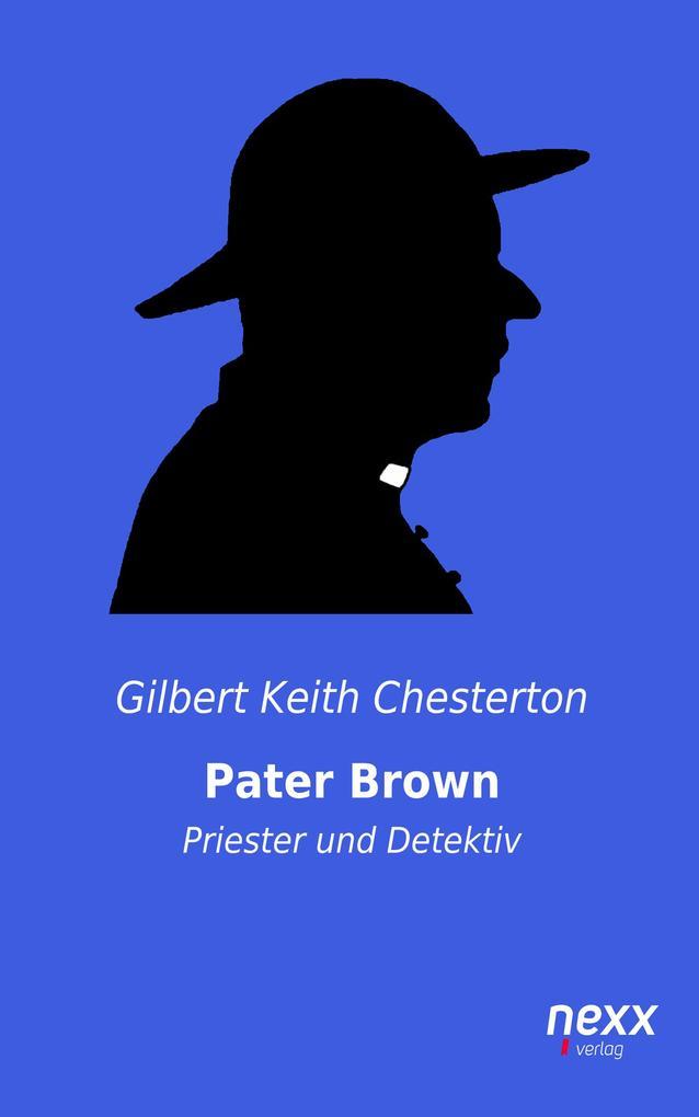 Pater Brown - Priester und Detektiv als eBook