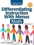 Differentiating Instruction with Menus: Math: Advanced Level Menus Grades 3-5