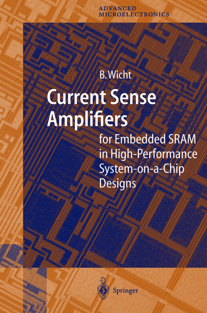 Current Sense Amplifiers for Embedded SRAM in High-Performance System-on-a-Chip Designs als Buch