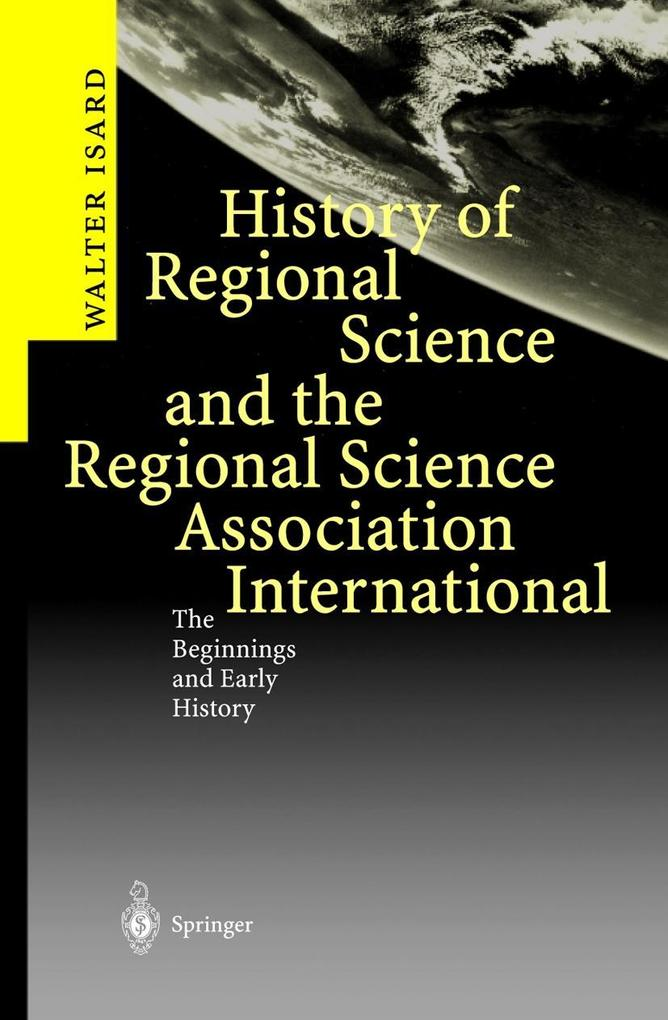 History of Regional Science and the Regional Science Association International als Buch