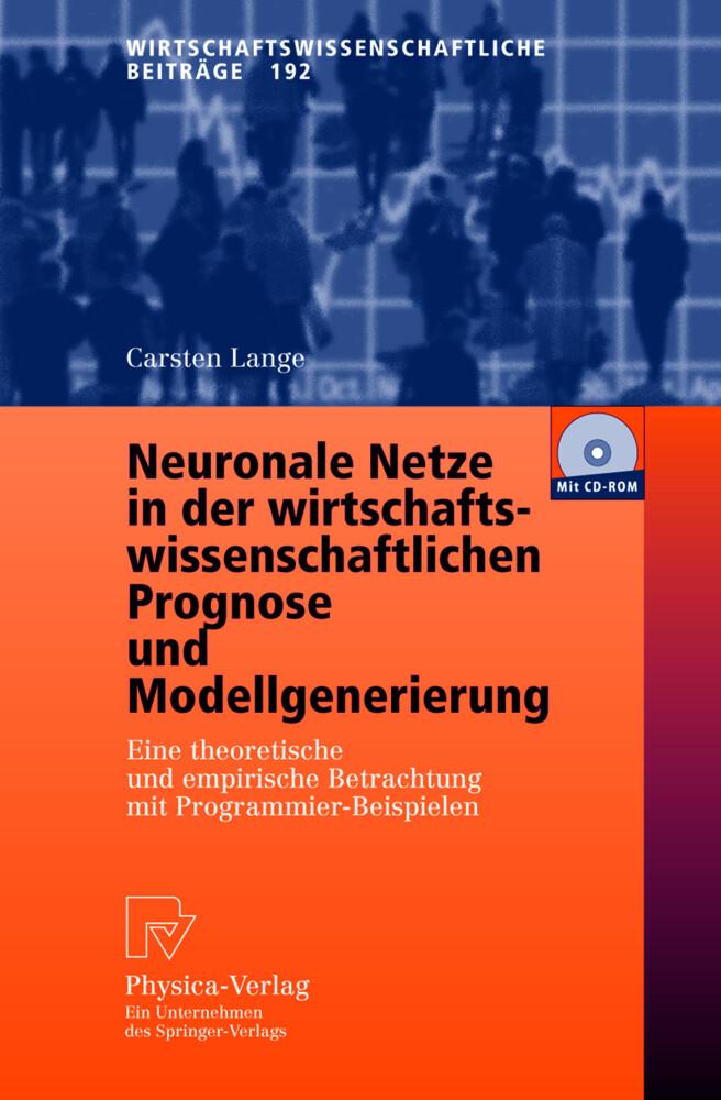 Neuronale Netze in der wirtschaftswissenschaftlichen Prognose und Modellgenerierung als Buch