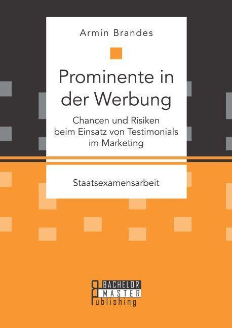 Prominente in der Werbung: Chancen und Risiken beim Einsatz von Testimonials im Marketing als Buch