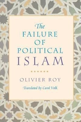 The Failure of Political Islam als Taschenbuch