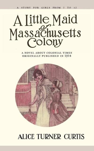 Little Maid of Massachusetts Colony als Taschenbuch