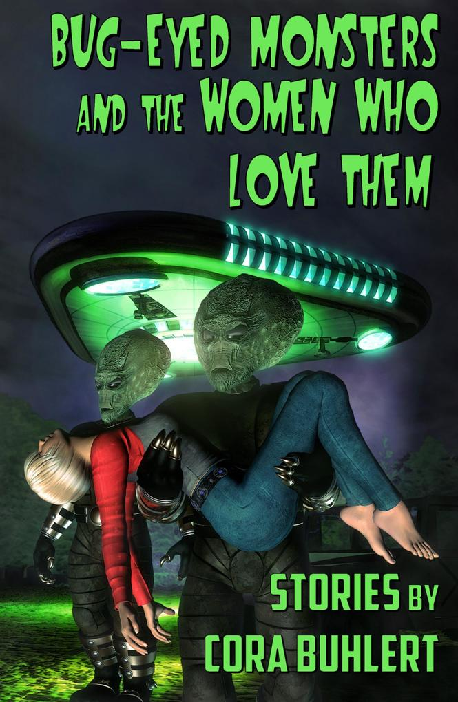 Bug-Eyed Monsters and the Women Who Love Them als eBook