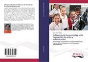 Influencia de las pantallas en la formación de niños y adolescentes