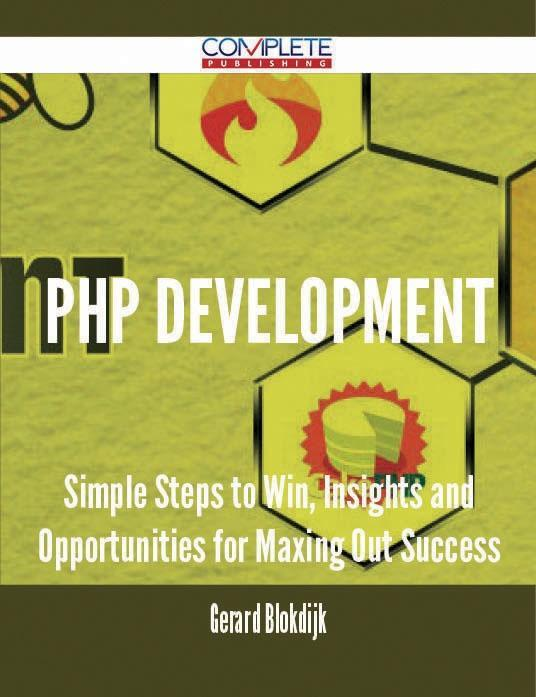 PHP Development - Simple Steps to Win, Insights...