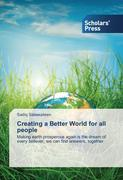 Creating a Better World for all people