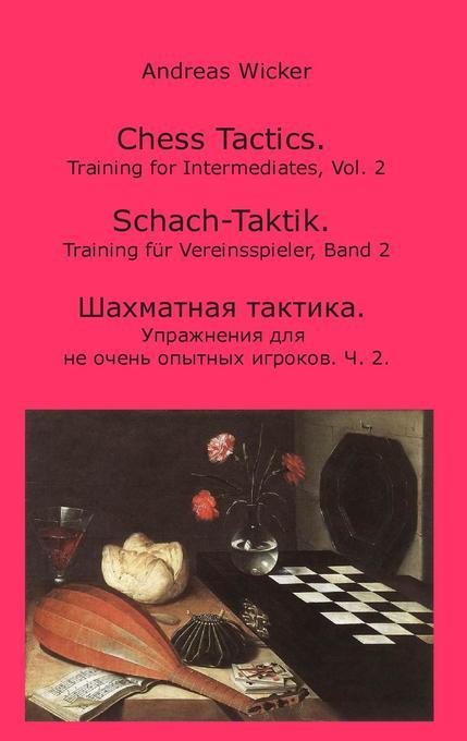 Chess Tactics, Vol. 2 als Buch von Andreas Wicker