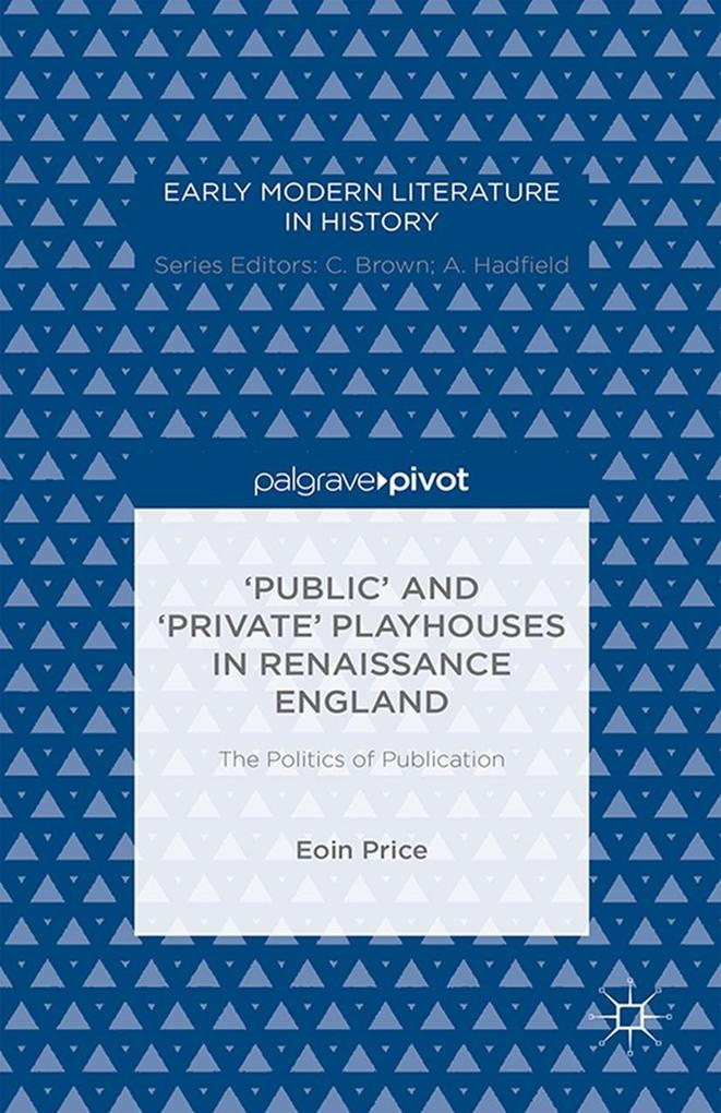 `Public´ and `Private´ Playhouses in Renaissanc...