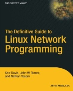 Definitive Guide to Linux Network Programming a...