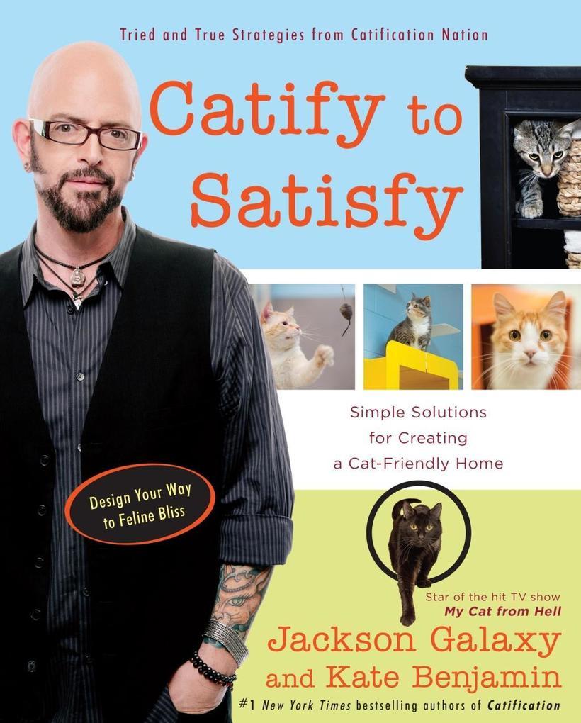 Catify to Satisfy als eBook Download von Jackson Galaxy/ Kate Benjamin