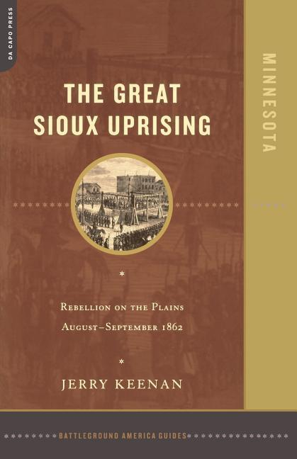 The Great Sioux Uprising: Rebellion on the Plains August- September 1862 als Taschenbuch