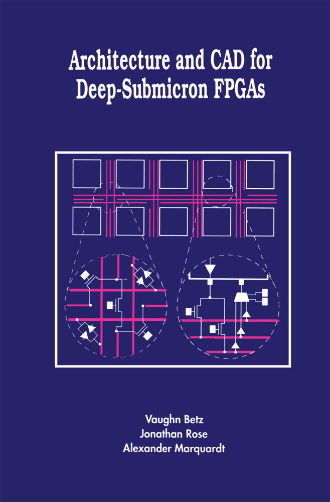 Architecture and CAD for Deep-Submicron FPGAS als Buch
