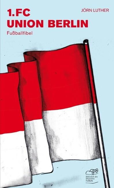 1. FC Union Berlin als Buch von Jörn Luther