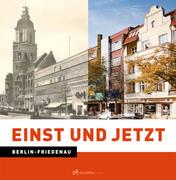 Einst und Jetzt. Berlin-Friedenau
