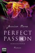 Perfect Passion 06 - Berauschend