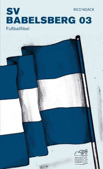 SV Babelsberg 03 als Buch von Rico Noack