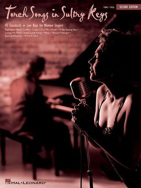 Torch Songs in Sultry Keys: 45 Standards in Low Keys for Women Singers als Taschenbuch