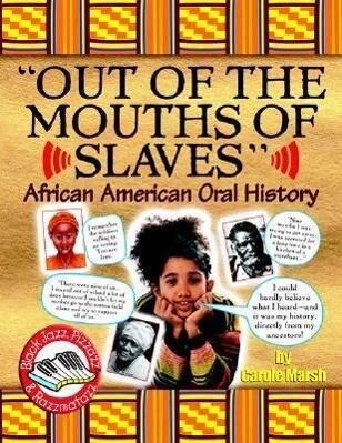 Out of the Mouths of Slaves: African American Oral History als Taschenbuch