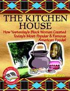 Kitchen House: How Yesterday's Black Women Created Today's Most Popular & Famous