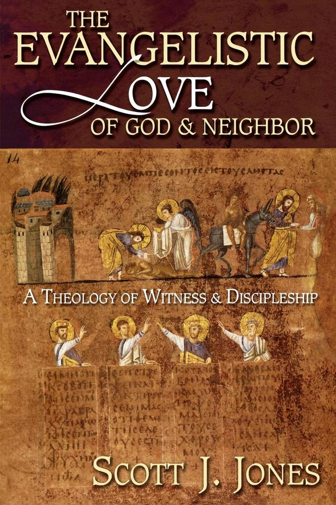 The Evangelistic Love of God and Neighbor als Taschenbuch