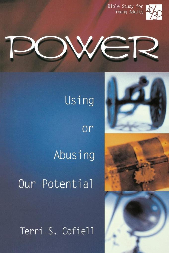 20/30 Bible Study for Young Adults: Power: Using or Abusing Our Potential als Taschenbuch