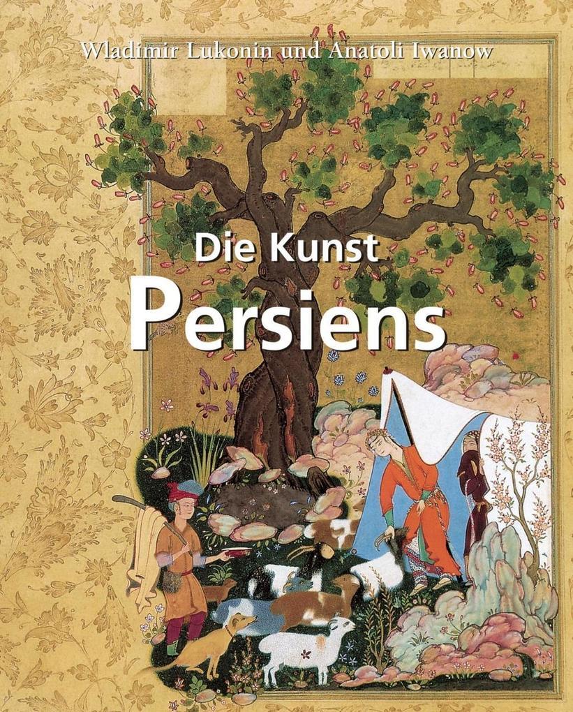 Die Kunst Persiens als eBook Download von Vladi...