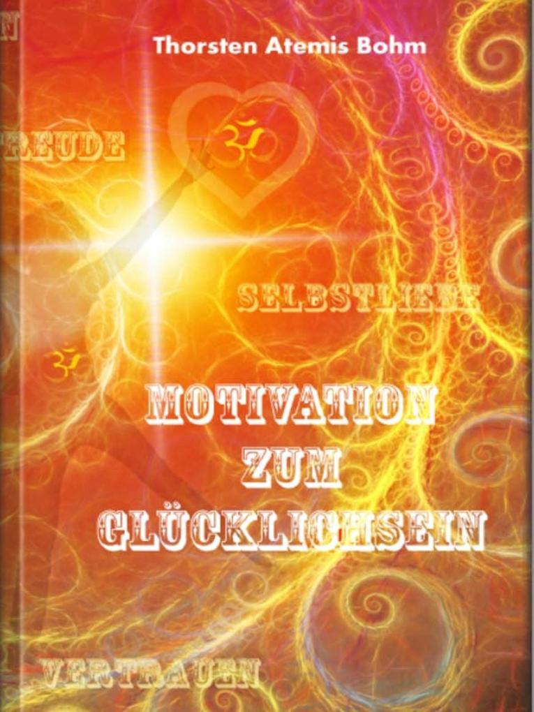 Motivation zum Glücklichsein als eBook Download...