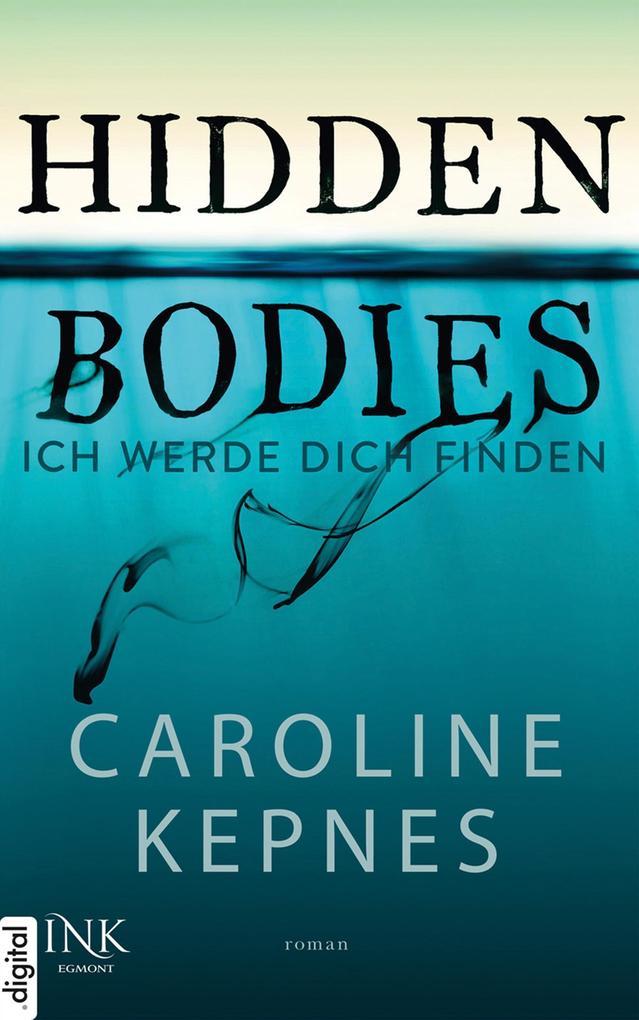 Hidden Bodies - Ich werde dich finden als eBook
