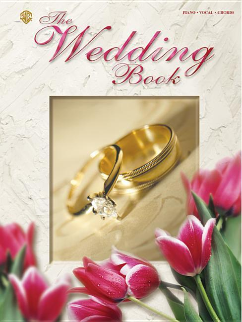 The Wedding Book: A Complete Collection of Love Songs & Traditional Music als Taschenbuch