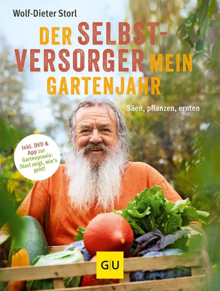 Der Selbstversorger: Mein Gartenjahr als Buch v...