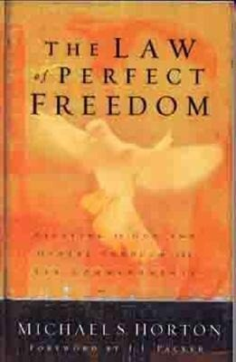 The Law of Perfect Freedom: Relating to God and Others Through the Ten Commandments als Taschenbuch