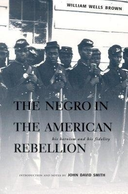 The Negro in the American Rebellion: His Heroism and His Fidelity als Taschenbuch
