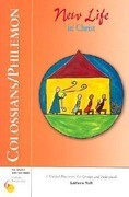 Colossians/Philemon: New Life in Christ