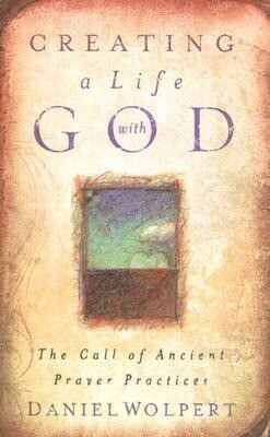 Creating a Life with God: The Call of Ancient Prayer Practices als Taschenbuch