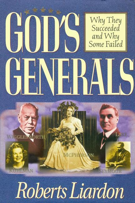 God's Generals Why They Succeeded and Why Some Fail als Buch