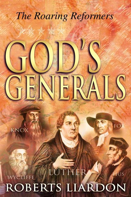 God's Generals Volume 2: The Roaring Reformers als Buch