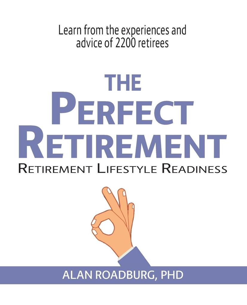 The Perfect Retirement: Retirement Lifestyle Readiness als Taschenbuch