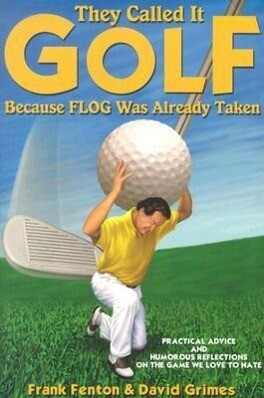 They Called It Golf Because Flog Was Already Taken als Taschenbuch