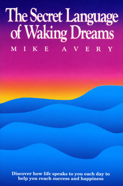 The Secret Language of Waking Dreams als Taschenbuch