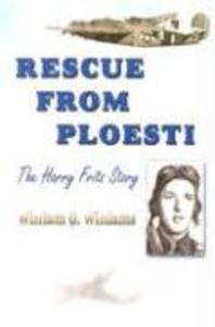 Rescue from Ploesti: The Harry Fritz Story: A World War II Triumph als Taschenbuch