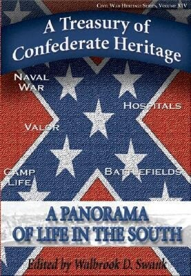 A Treasury of Confederate Heritage: A Panorama of Life in the South als Taschenbuch